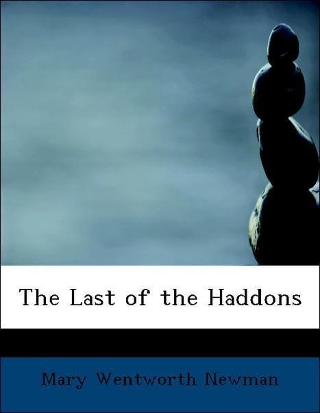 The Last of the Haddons als Taschenbuch von Mary Wentworth Newman