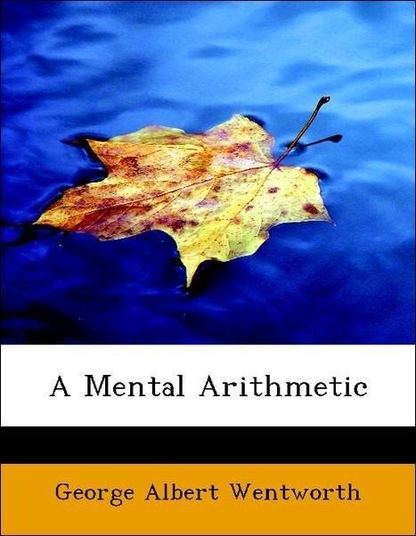A Mental Arithmetic als Taschenbuch von George Albert Wentworth