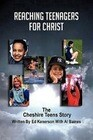 Reaching Teenagers for Christ: The Cheshire Teens Story