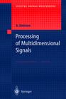 Processing of Multidimensional Signals