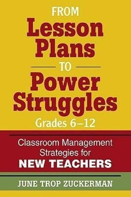 From Lesson Plans to Power Struggles, Grades 6-12: Classroom Management Strategies for New Teachers als Taschenbuch