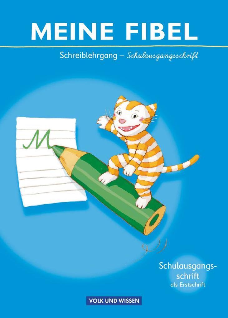 Meine Fibel 2009: Schreiblehrgang in Schulausgangsschrift als Buch (kartoniert)