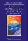 Das Mysterium der Auferstehung im Lichte der Anthroposophie