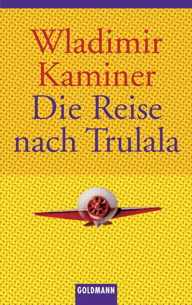 Die Reise nach Trulala als eBook