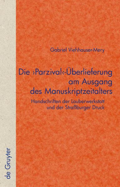 Die 'Parzival'-Überlieferung am Ausgang des Manuskriptzeitalters als Buch (gebunden)