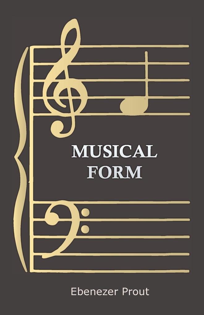 Musical Form als Taschenbuch von Ebenezer Prout
