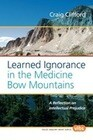 Learned Ignorance in the Medicine Bow Mountains: A Reflection on Intellectual Prejudice