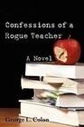Confessions of a Rogue Teacher