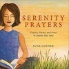 Serenity Prayers: Prayers, Poems, and Prose to Soothe Your Soul