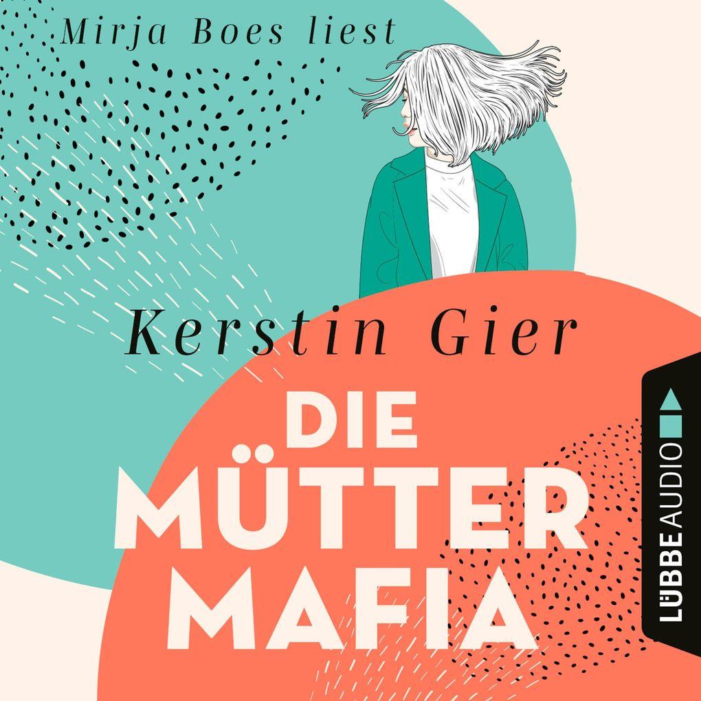 Die Mütter-Mafia als Hörbuch Download