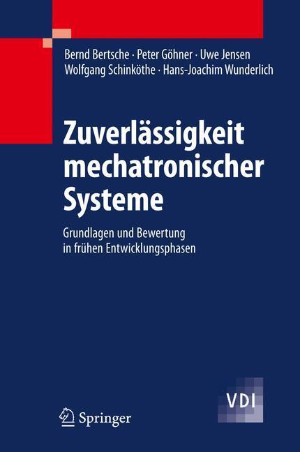 Zuverlässigkeit mechatronischer Systeme als Buch von Bernd Bertsche, Peter Göhner, Uwe Jensen, Wolfgang Schinköthe, Hans