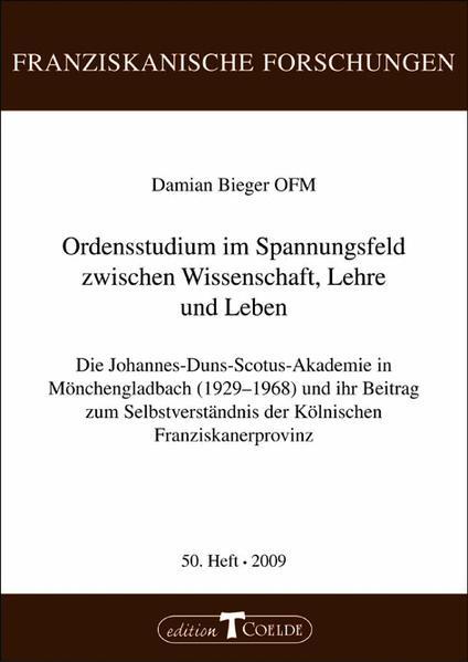 Ordensstudium im Spannungsfeld zwischen Wissenschaft, Lehre und Leben als Buch von Damian Bieger