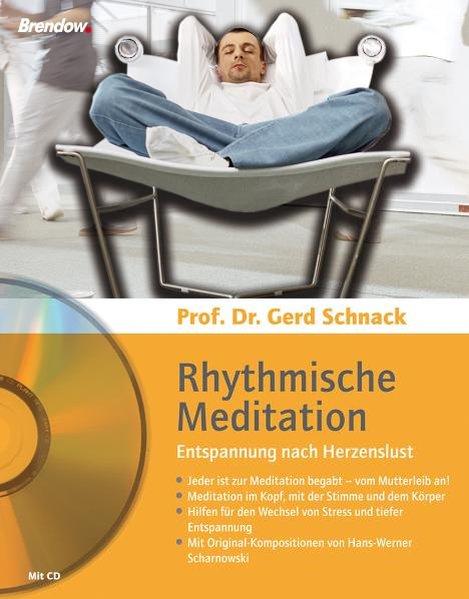 Rhythmische Meditation - Entspannung nach Herzenslust als Buch von Gerd Schnack, Hans Werner Scharnowski