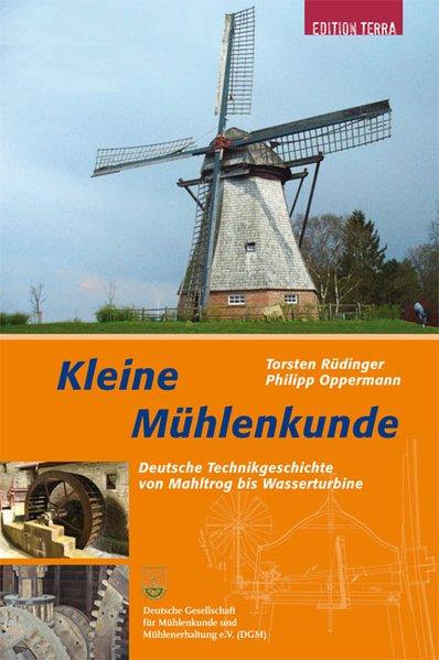 Kleine Mühlenkunde als Buch von Philipp Oppermann, Torsten Rüdinger