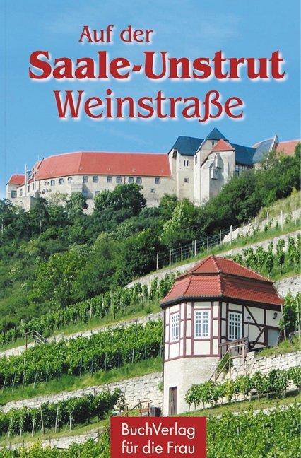 Auf der Saale-Unstrut-Weinstraße als Buch von W...