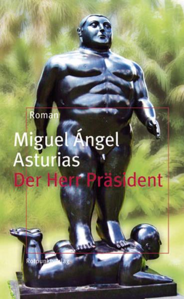 Der Herr Präsident als Buch von Miguel Angel Asturias