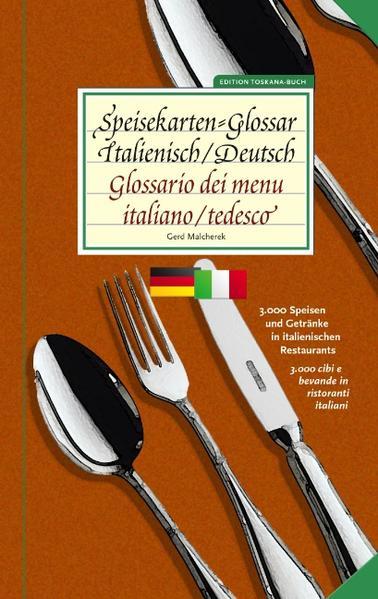 Speisekarten-Glossar Italienisch/Deutsch  Glossario dei menu. Italiano/tedesco als Buch von Gerd Malcherek