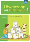 Löwenzahn und Pusteblume 1. Schreibübungsheft. Lateinische Ausgangsschrift