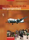 Die Reise in die Vergangenheit 5. Schülerband. Berlin, Sachsen-Anhalt,Thüringen