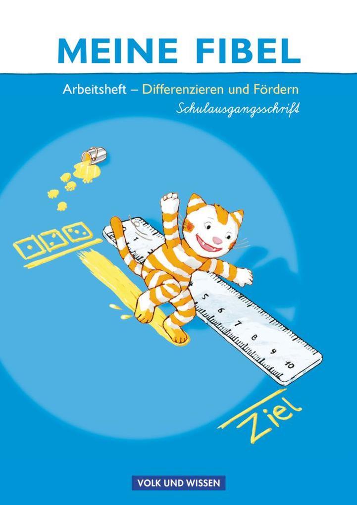 Meine Fibel 2009. Differenzieren und Fördern - Arbeitsheft in Schulausgangsschrift als Buch (kartoniert)