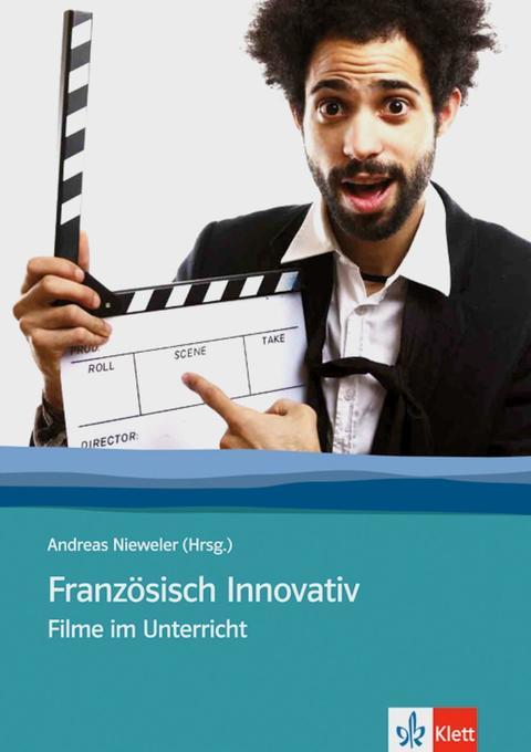Französisch Innovativ 2. Arbeit mit Filmen als ...