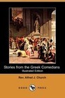 Stories from the Greek Comedians (Illustrated Edition) (Dodo Press)