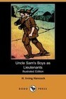 Uncle Sam's Boys as Lieutenants (Illustrated Edition) (Dodo Press)