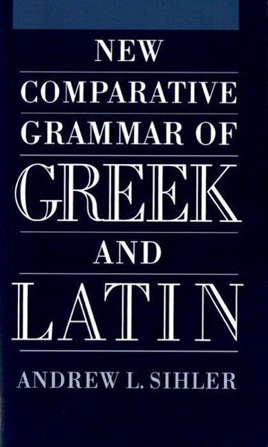 New Comparative Grammar of Greek and Latin als Taschenbuch