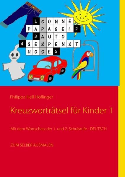 Kreuzworträtsel für Kinder 1 als Buch von Philippa Hell-Höflinger