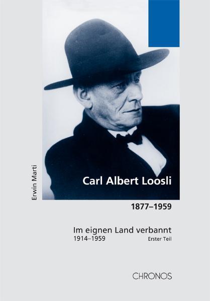 Carl Albert Loosli 1877-1959 als Buch von Erwin Marti