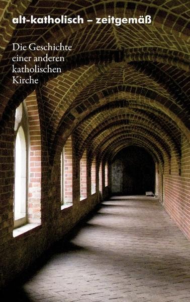 alt-katholisch - zeitgemäß als Buch von