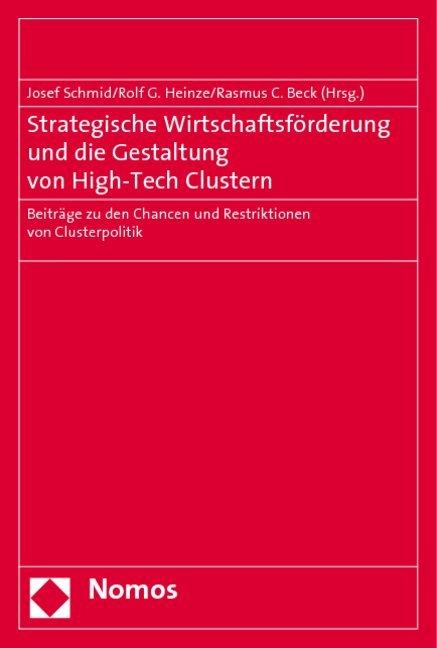 Strategische Wirtschaftsförderung und die Gestaltung von High-Tech Clustern als Buch