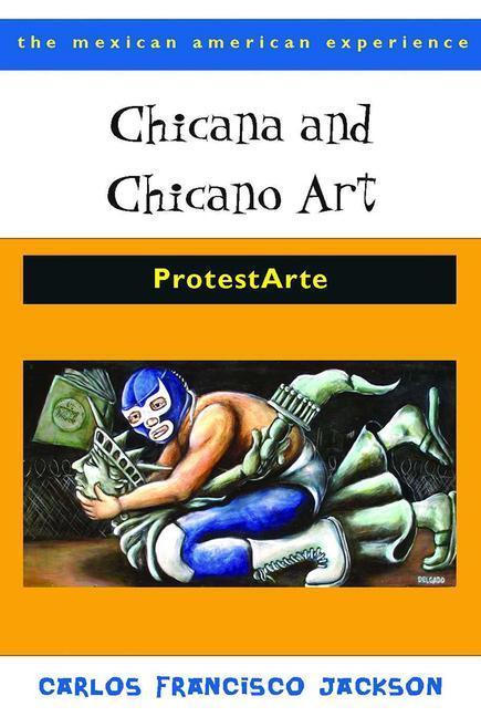 Chicana and Chicano Art: ProtestArte als Taschenbuch