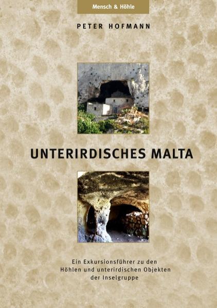 UNTERIRDISCHES MALTA als Buch von Peter R. Hofmann