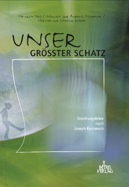 Unser grösster Schatz als Buch von Heinrich Hug, Monika und Andreas Neubauer, Hertha und Martin Schippl