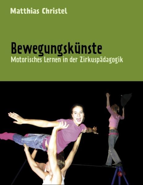 Bewegungskünste als Buch von Matthias Christel