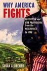 Why America Fights: Patriotism and War Propaganda from the Philippines to Iraq