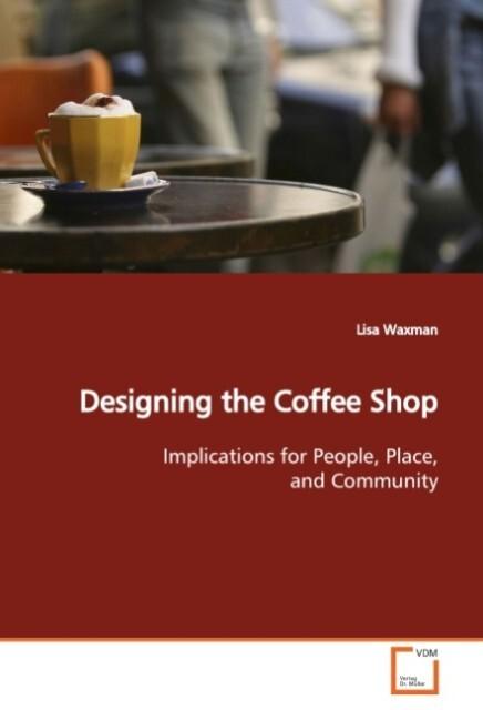 Designing the Coffee Shop als Buch von Lisa Waxman