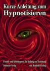 Kurze Anleitung zum Hypnotisieren