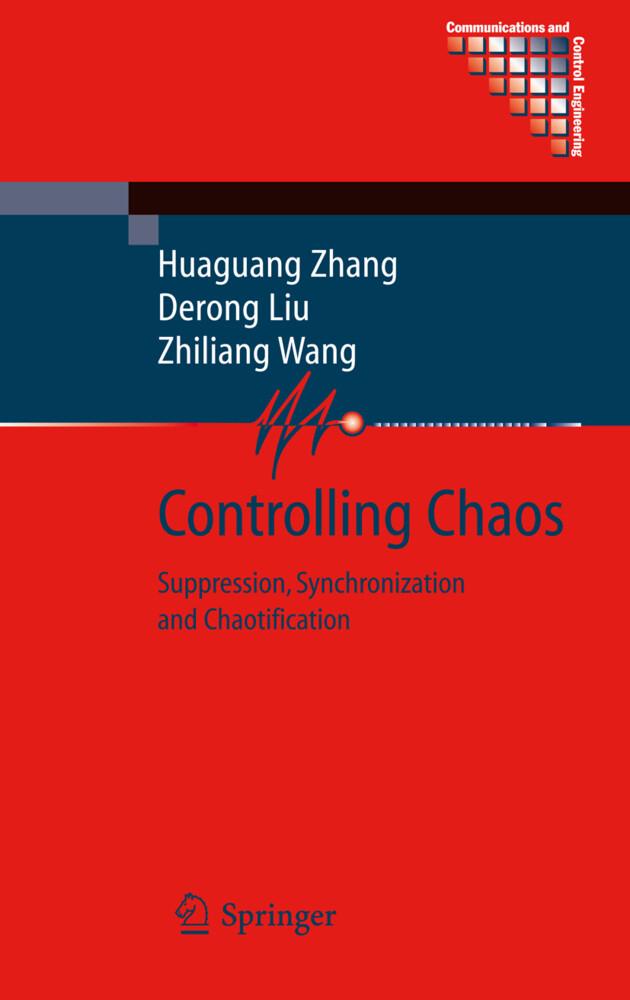 Controlling Chaos als Buch von Huaguang Zhang, Derong Liu, Zhiliang Wang