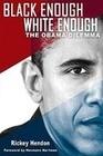 Black Enough/White Enough: The Obama Dilemma