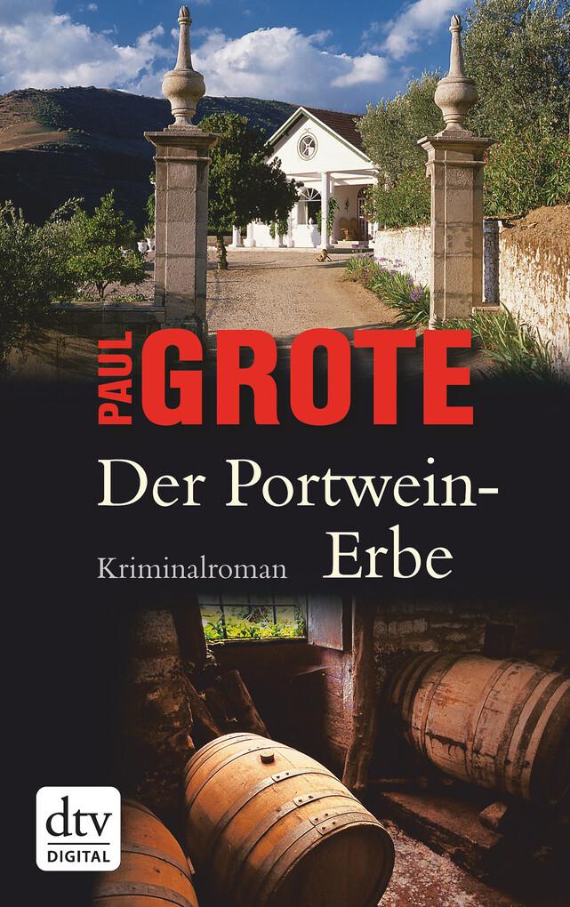 Der Portwein-Erbe als eBook von Paul Grote
