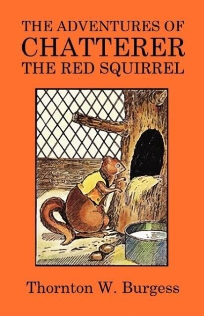 The Adventures of Chatterer the Red Squirrel al...