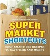Better Homes and Gardens Supermarket Shortcuts: Shop Smart! 365 Recipes to Save Time and Money