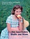 Kindheit in Bayern in den 50er Jahren