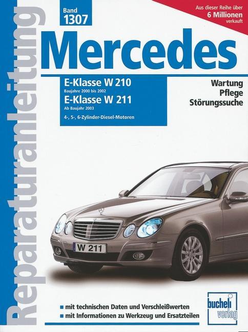 Mercedes E-Klasse Diesel Serie W210, 2000 - 2002 / Serie W211 ab 2003 als Buch