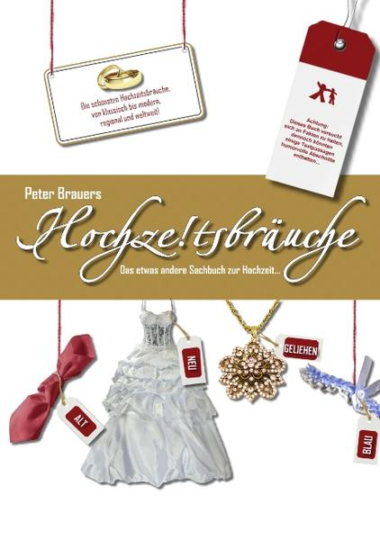 Hochzeitsbräuche als Buch von Peter Brauers
