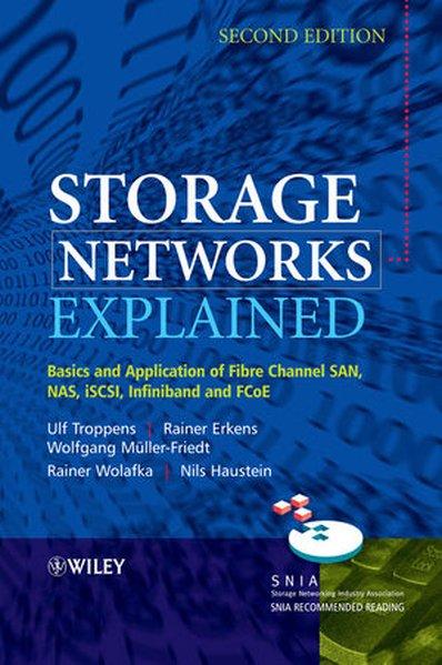 Storage Networks Explained als Buch von Ulf Troppens, Rainer Erkens, Wolfgang Mueller-Friedt, Rainer Wolafka, Nils Haust