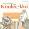 Die Kinder-Uni Bd 1 - 4. Forscher erklären die Rätsel der Welt
