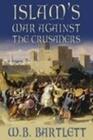 Islam's War Against the Crusaders